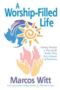 The Worship-Filled Life